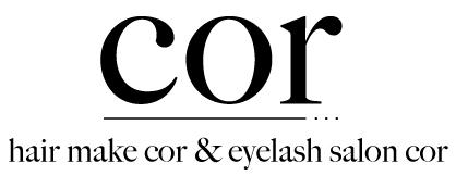 hair make cor 和泉府中 美容室・ヘアサロン・美容院・マツエク・アイラッシュ|オフィシャルページ